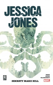 Jessica Jones: Sekrety Marii Hill (tom 2)